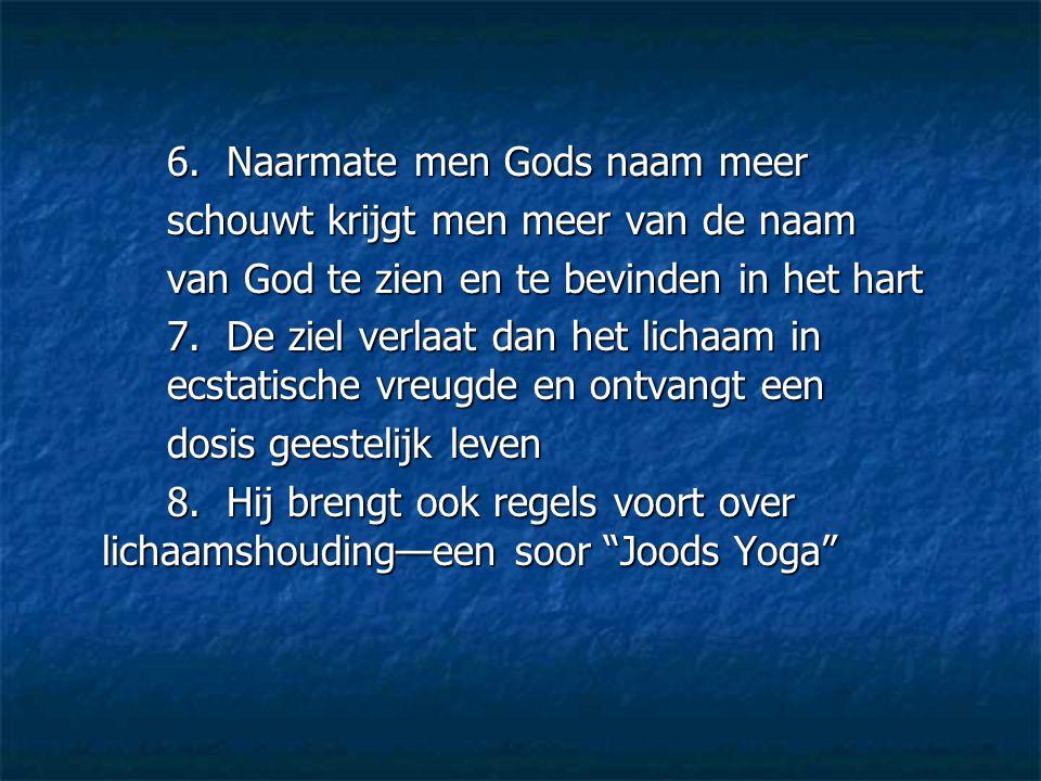 6. Naarmate men Gods naam meer