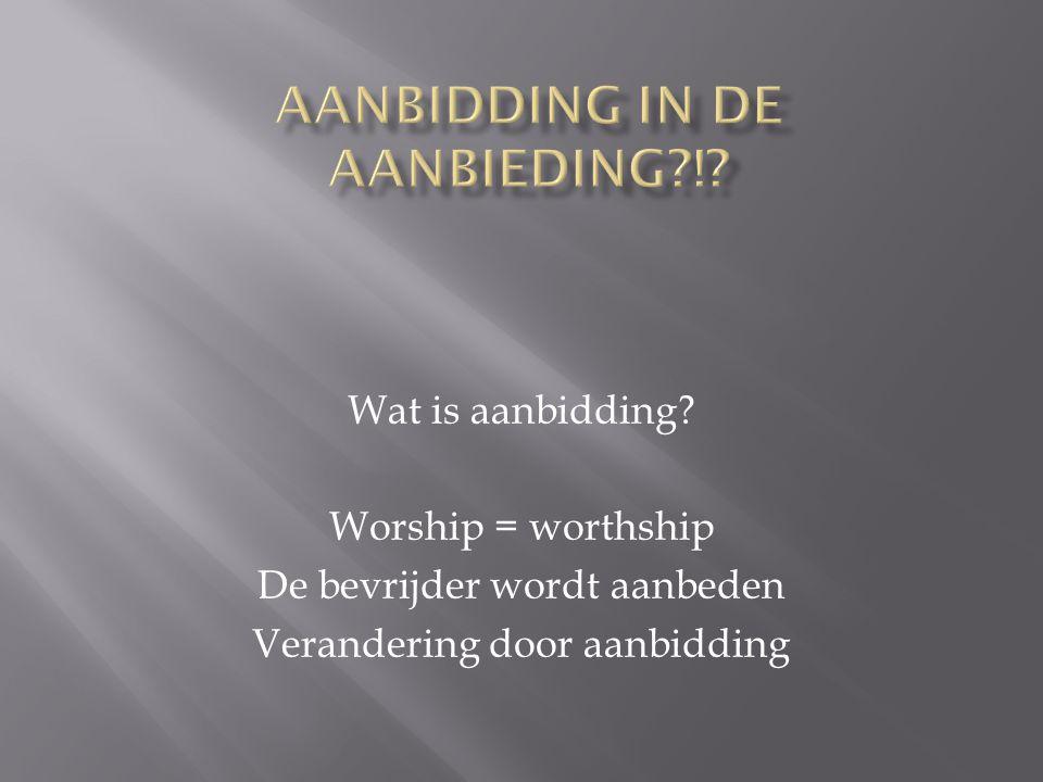 Aanbidding in de aanbieding !