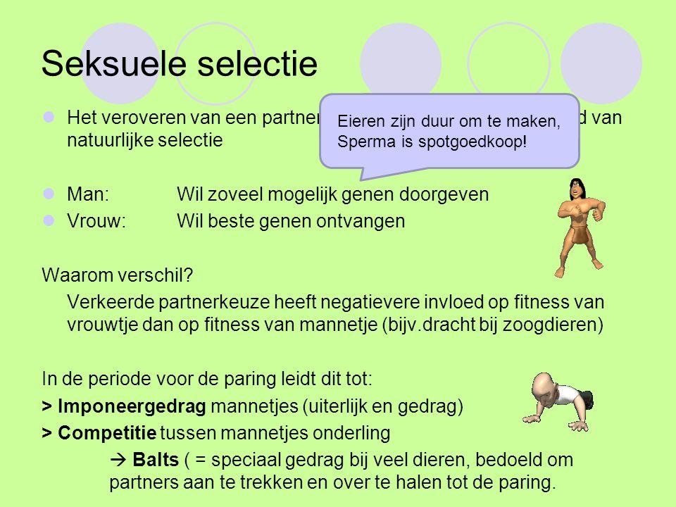 Seksuele selectie Het veroveren van een partner: seksuele selectie, is voorbeeld van natuurlijke selectie.