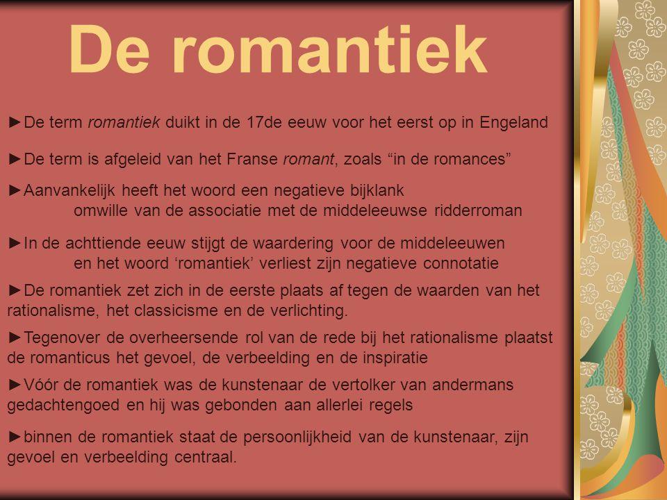 De romantiek ►De term romantiek duikt in de 17de eeuw voor het eerst op in Engeland.