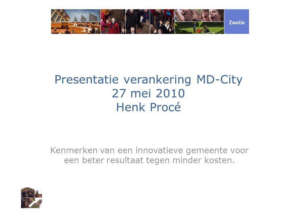 Presentatie verankering MD-City 27 mei 2010 Henk Procé
