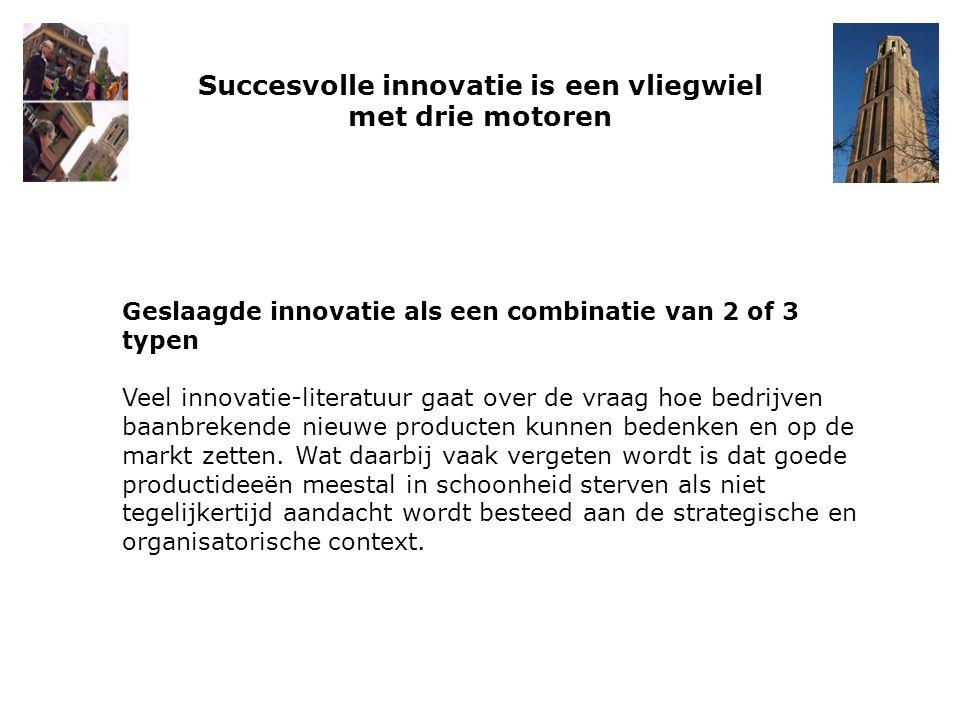 Succesvolle innovatie is een vliegwiel met drie motoren