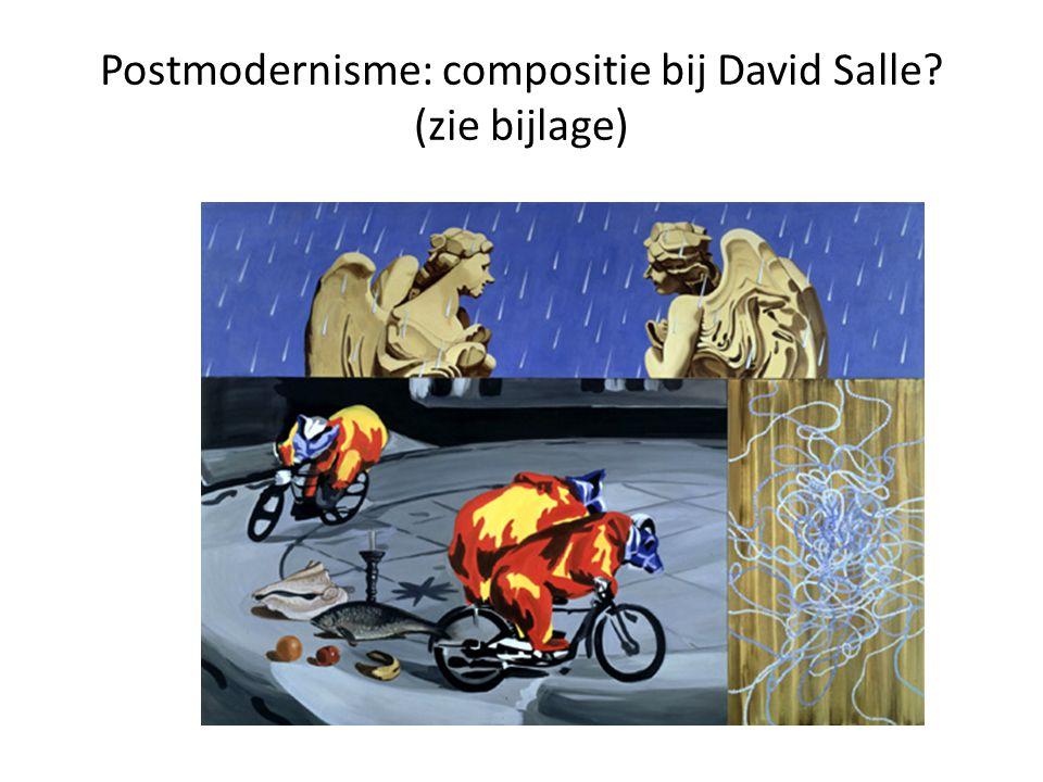 Postmodernisme: compositie bij David Salle (zie bijlage)
