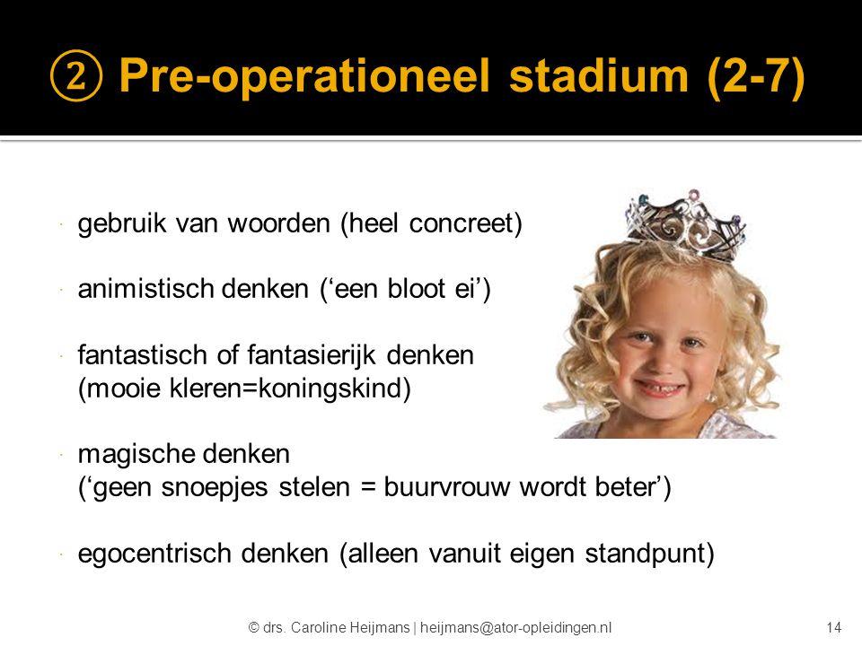 ② Pre-operationeel stadium (2-7)