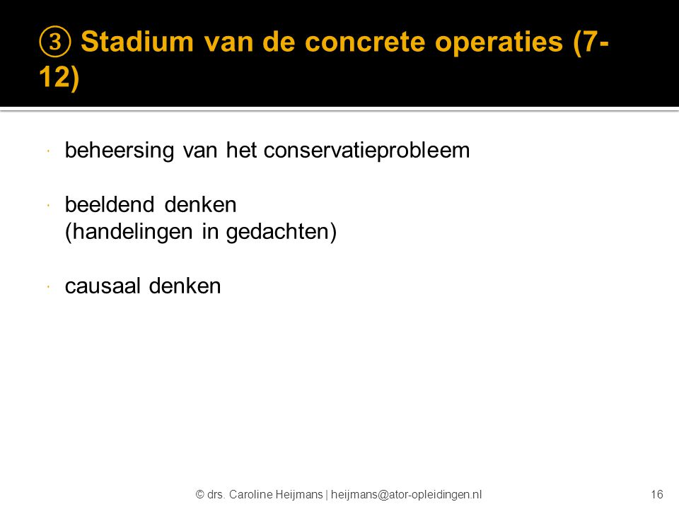 ③ Stadium van de concrete operaties (7-12)