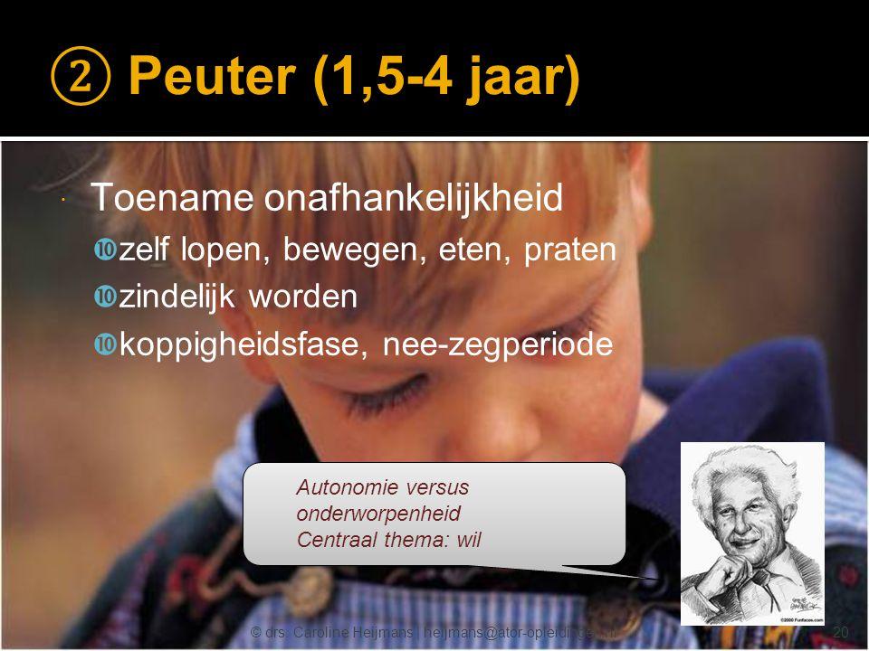 ② Peuter (1,5-4 jaar) Toename onafhankelijkheid
