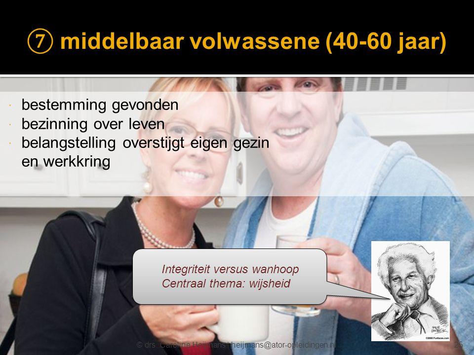 ⑦ middelbaar volwassene (40-60 jaar)
