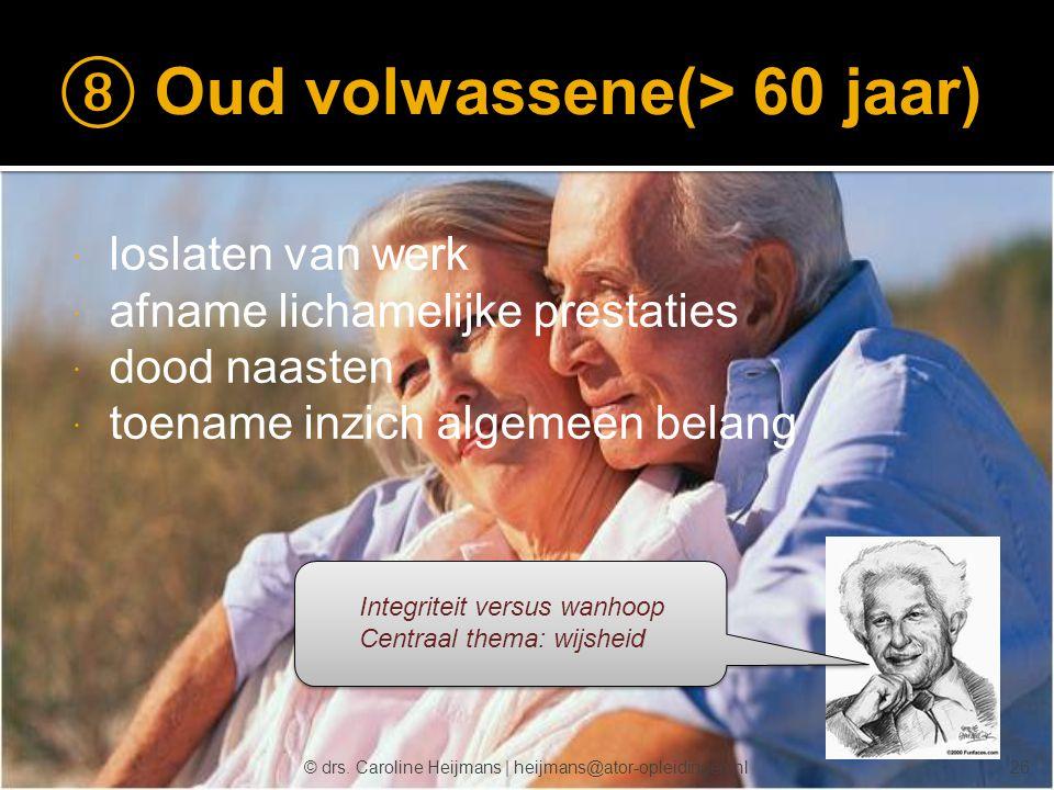⑧ Oud volwassene(> 60 jaar)