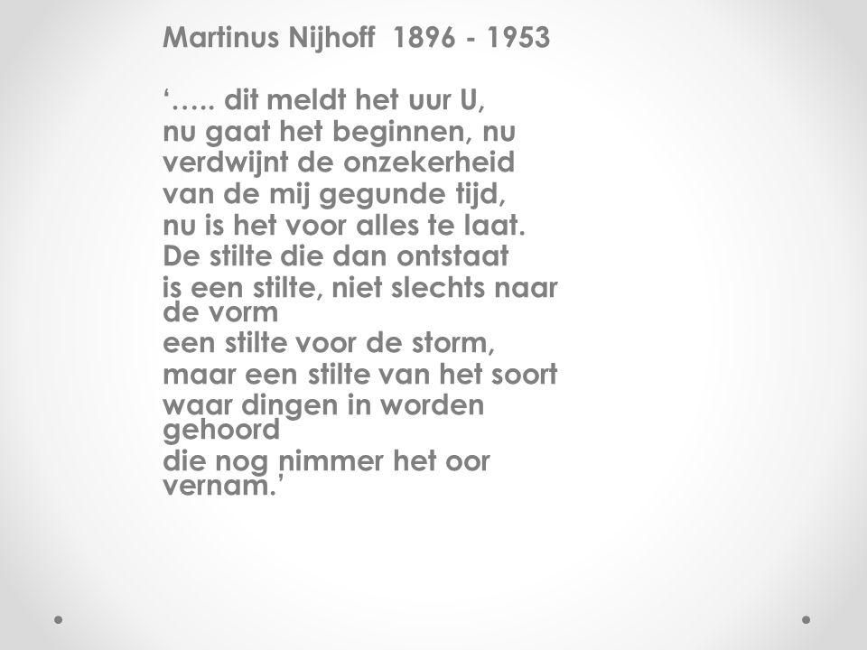 Martinus Nijhoff 1896 - 1953 '…..