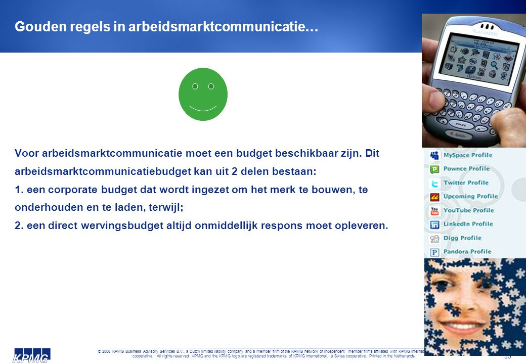 Vragen Marjolein van Noppen Adviseur Arbeidsmarktcommunicatie KPMG Vannoppen.marjolein@kpmg.nl