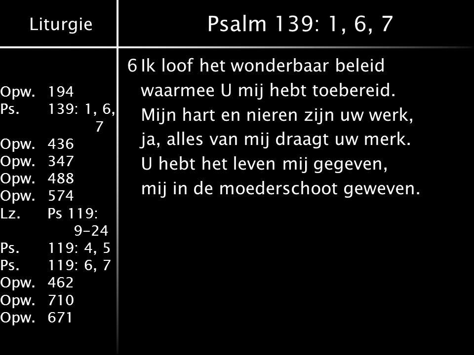 Psalm 139: 1, 6, 7