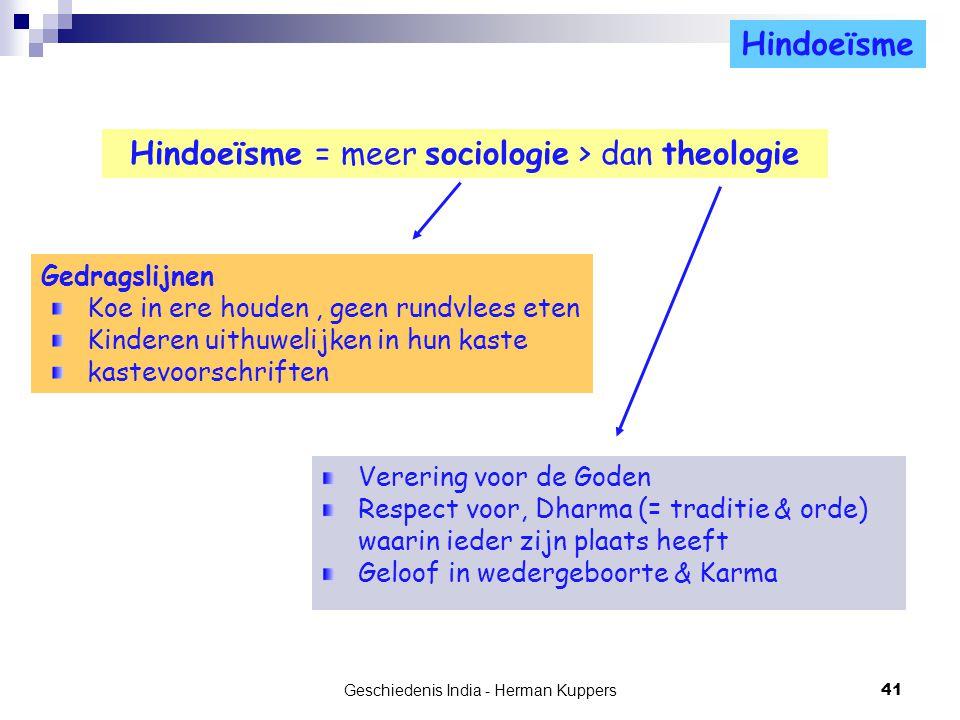 Hindoeïsme = meer sociologie > dan theologie