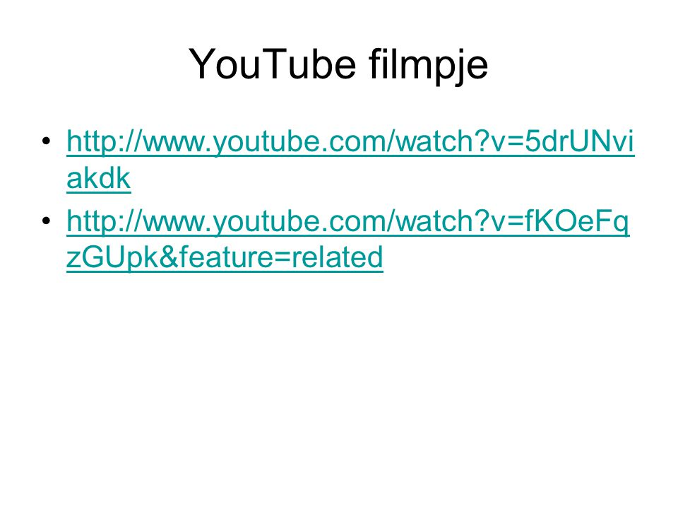 YouTube filmpje http://www.youtube.com/watch v=5drUNviakdk