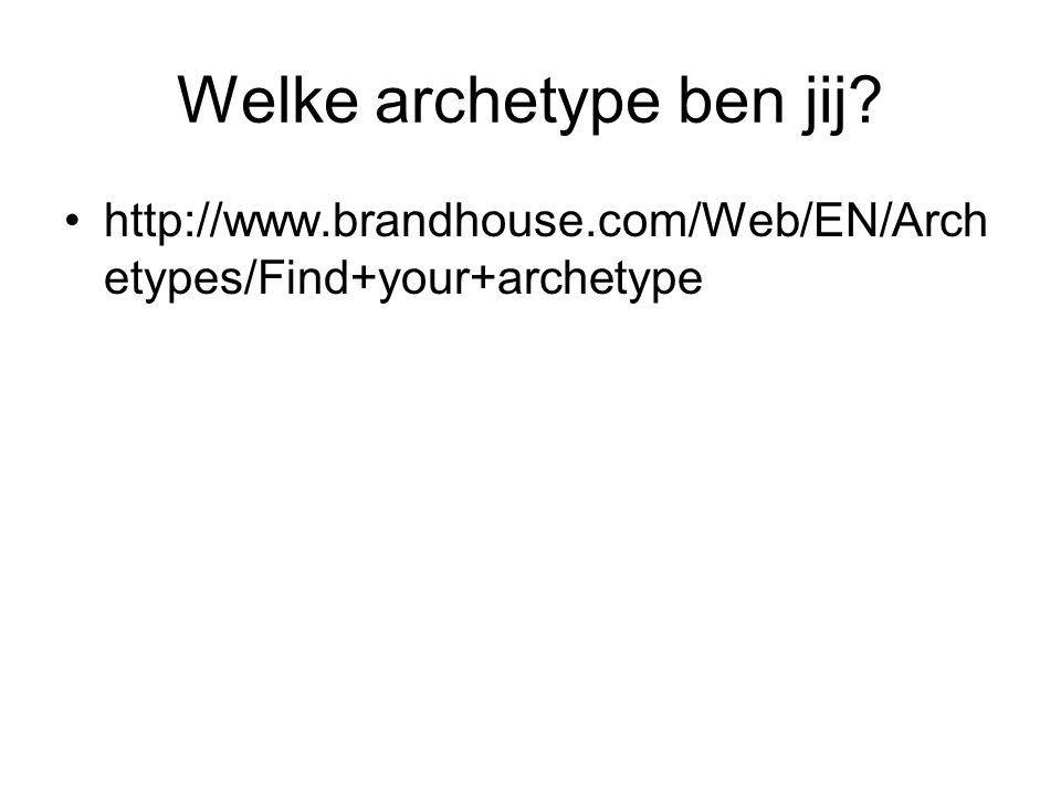Welke archetype ben jij