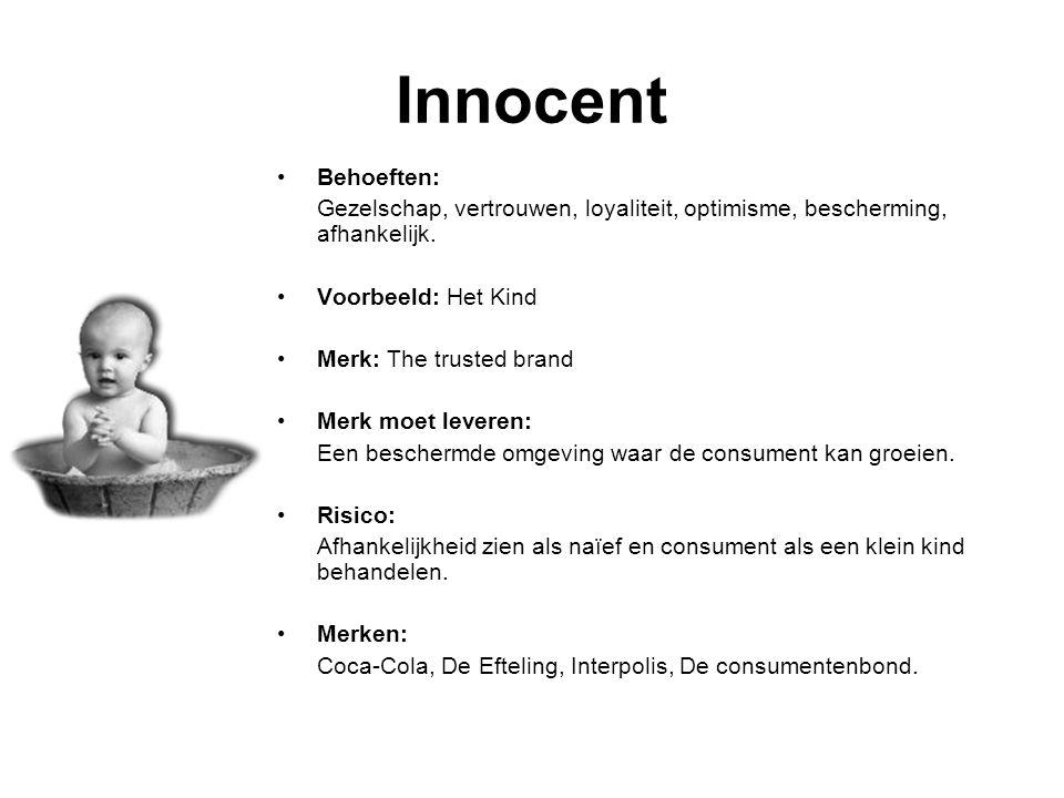 Innocent Behoeften: Gezelschap, vertrouwen, loyaliteit, optimisme, bescherming, afhankelijk. Voorbeeld: Het Kind.