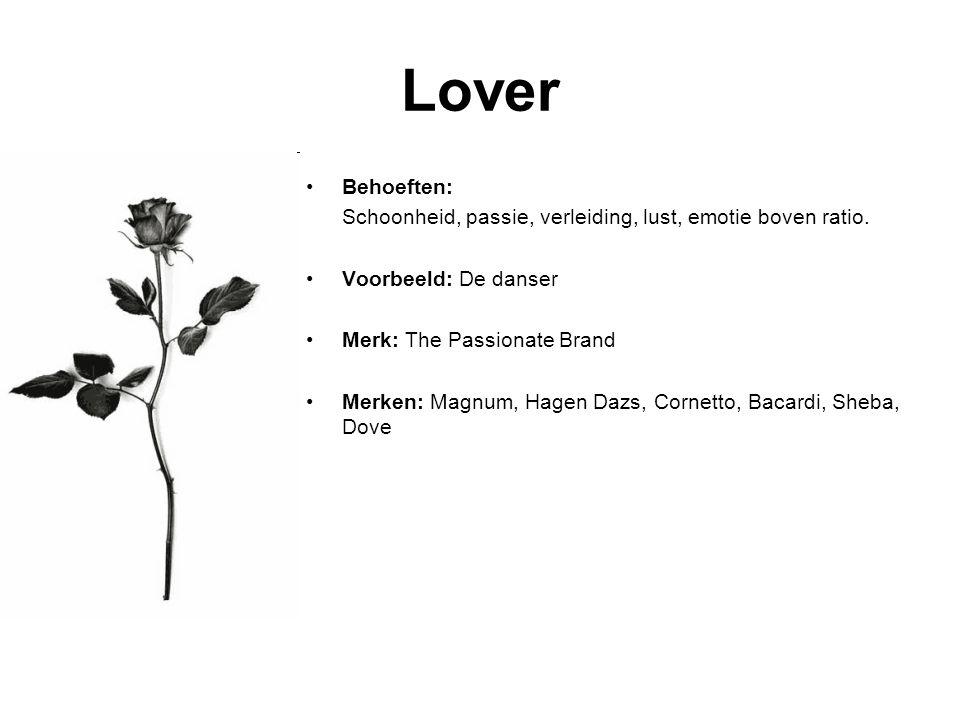 Lover Behoeften: Schoonheid, passie, verleiding, lust, emotie boven ratio. Voorbeeld: De danser. Merk: The Passionate Brand.