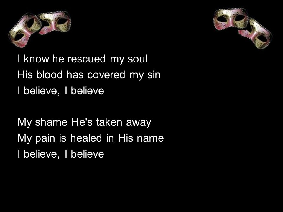 I know he rescued my soul