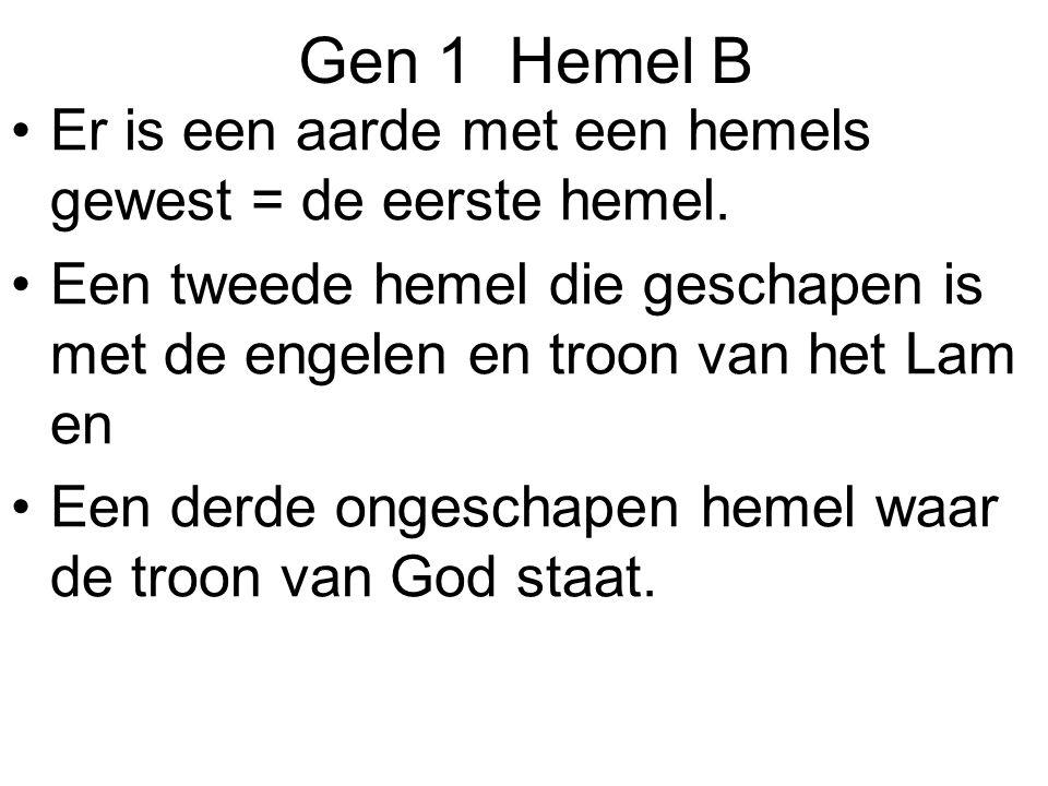 Gen 1 Hemel B Er is een aarde met een hemels gewest = de eerste hemel.