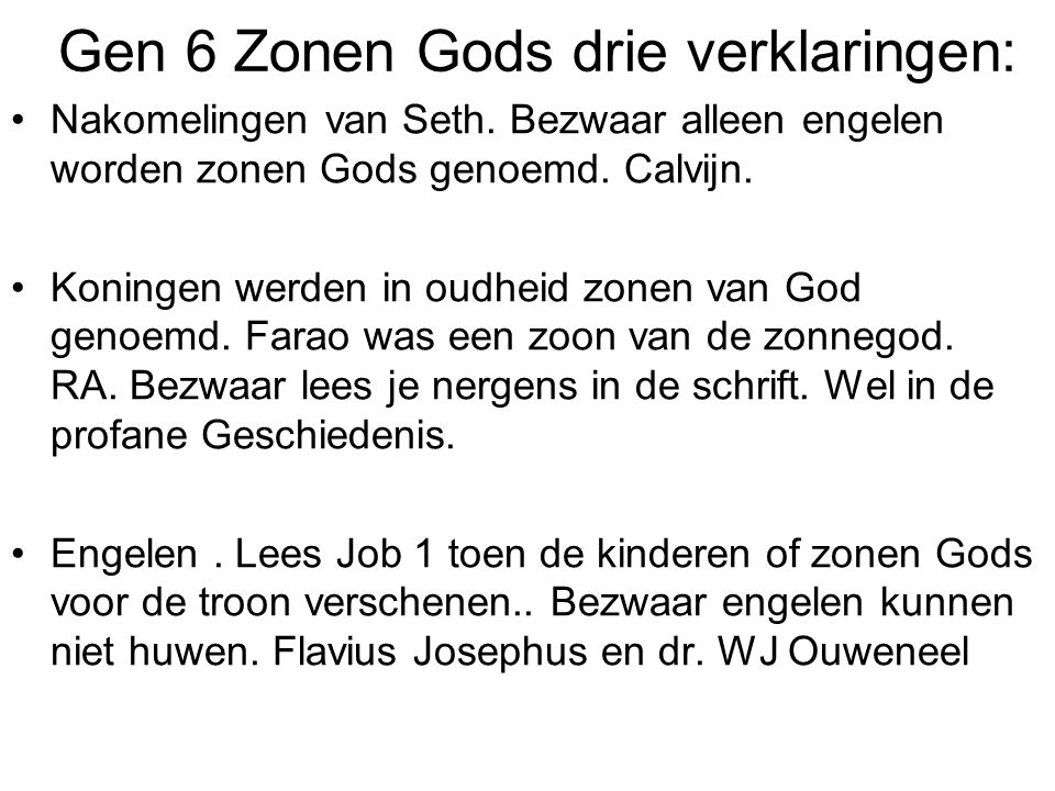 Gen 6 Zonen Gods drie verklaringen: