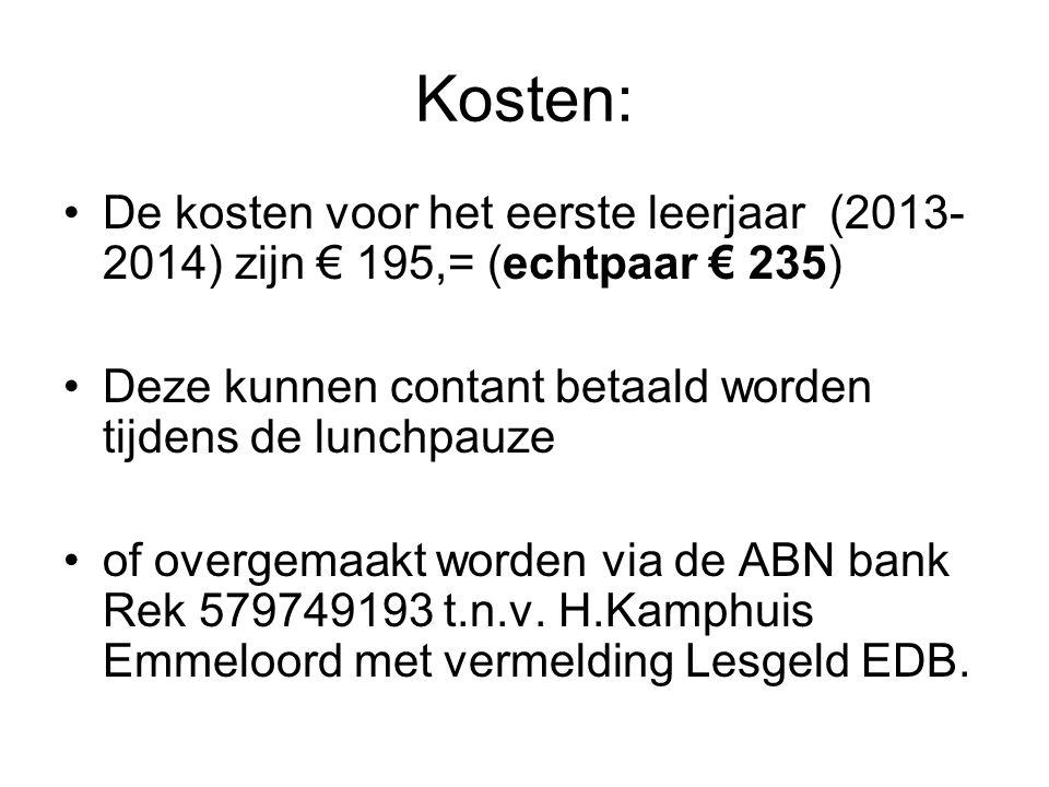 Kosten: De kosten voor het eerste leerjaar (2013-2014) zijn € 195,= (echtpaar € 235) Deze kunnen contant betaald worden tijdens de lunchpauze.