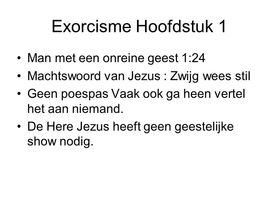 Exorcisme Hoofdstuk 1 Man met een onreine geest 1:24