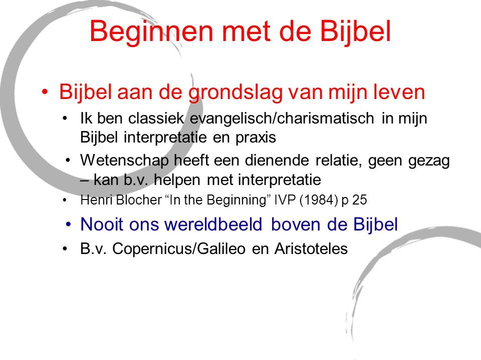 Beginnen met de Bijbel Bijbel aan de grondslag van mijn leven