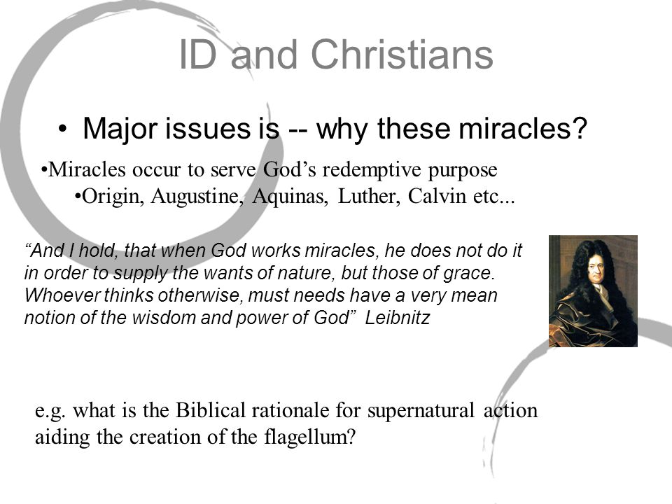 ID and Christians Major issues is -- why these miracles