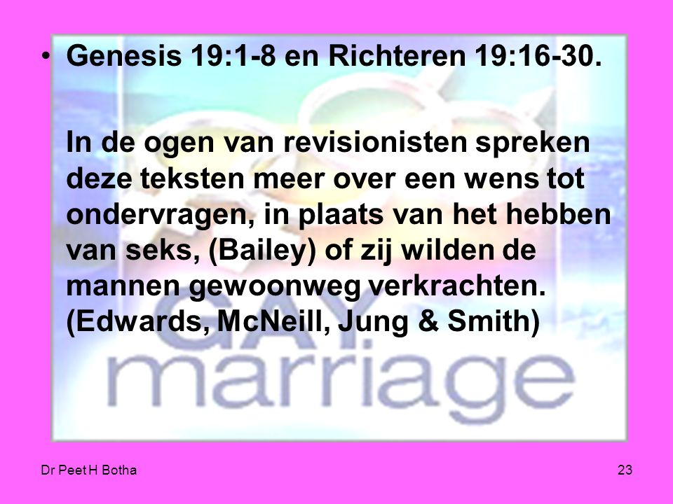Genesis 19:1-8 en Richteren 19:16-30.