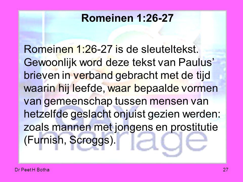 Romans 1:26-27 Romeinen 1:26-27.