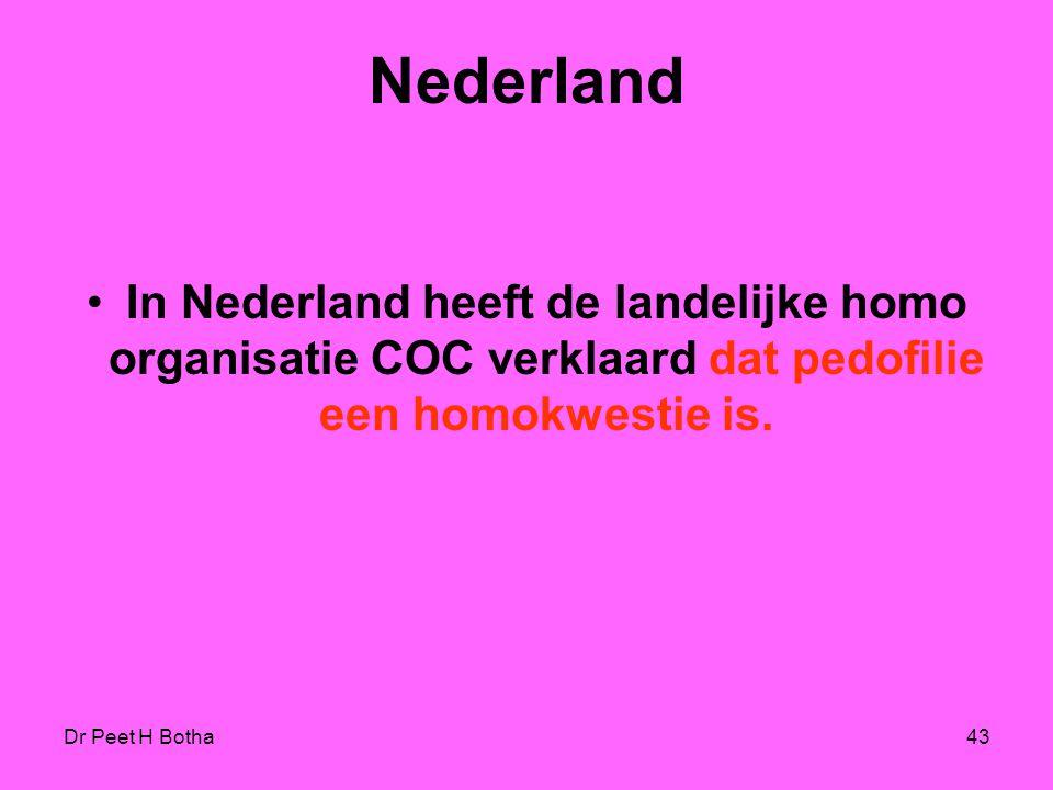 Nederland In Nederland heeft de landelijke homo organisatie COC verklaard dat pedofilie een homokwestie is.