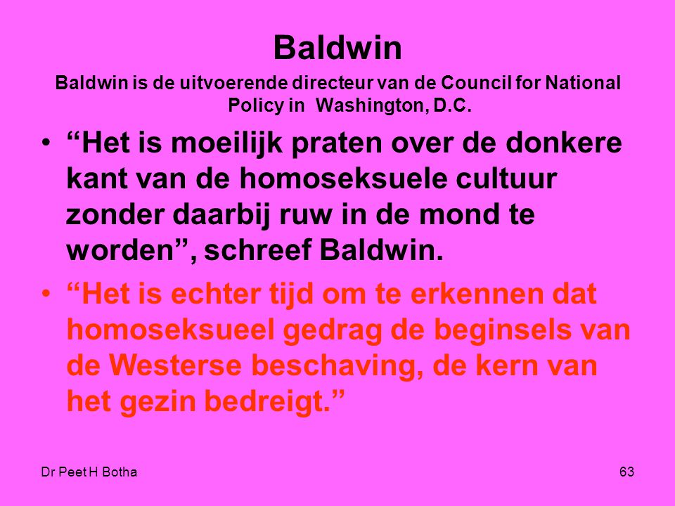 Baldwin Baldwin is de uitvoerende directeur van de Council for National Policy in Washington, D.C.