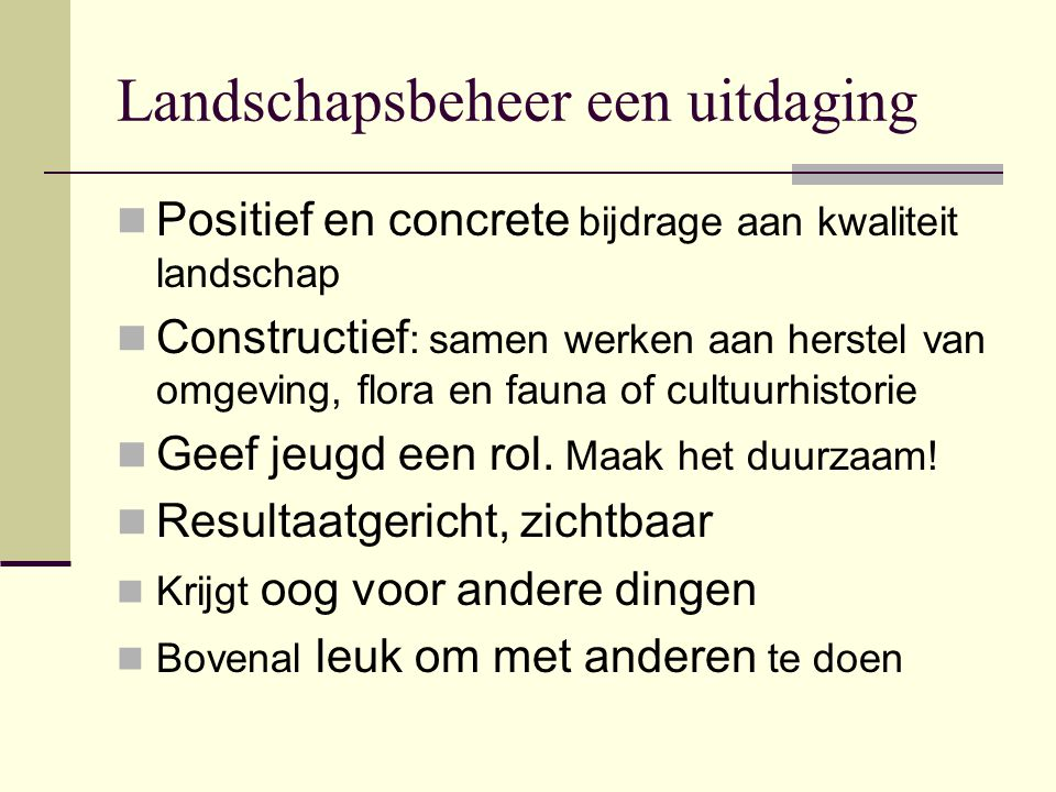 Landschapsbeheer een uitdaging
