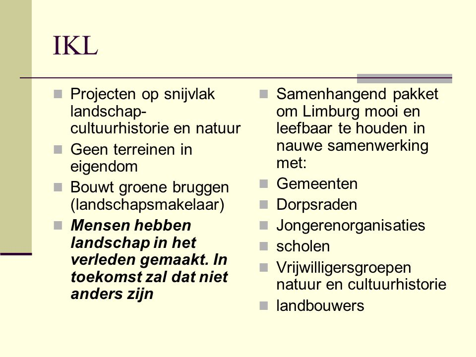 IKL Projecten op snijvlak landschap-cultuurhistorie en natuur