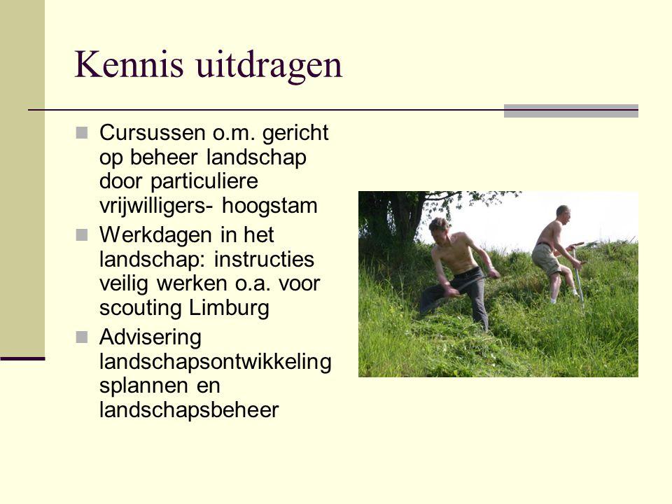 Kennis uitdragen Cursussen o.m. gericht op beheer landschap door particuliere vrijwilligers- hoogstam.