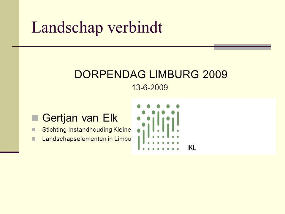 Landschap verbindt DORPENDAG LIMBURG 2009 Gertjan van Elk 13-6-2009