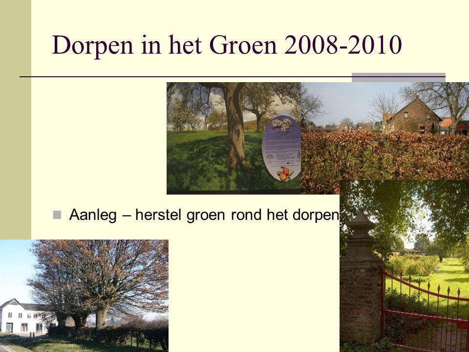 Dorpen in het Groen 2008-2010 Aanleg – herstel groen rond het dorpen