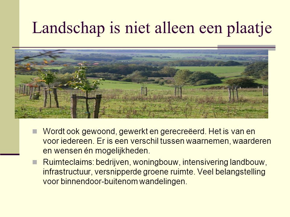 Landschap is niet alleen een plaatje