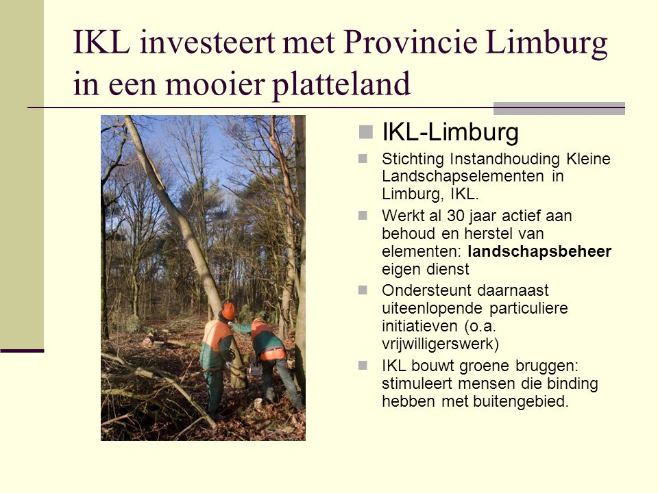 IKL investeert met Provincie Limburg in een mooier platteland