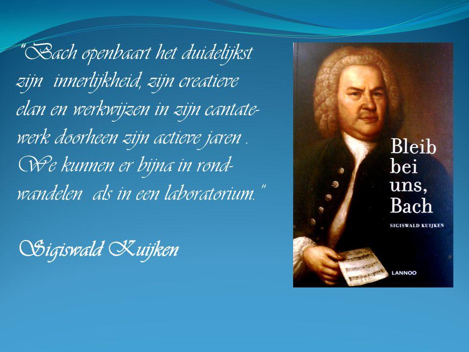 Bach openbaart het duidelijkst