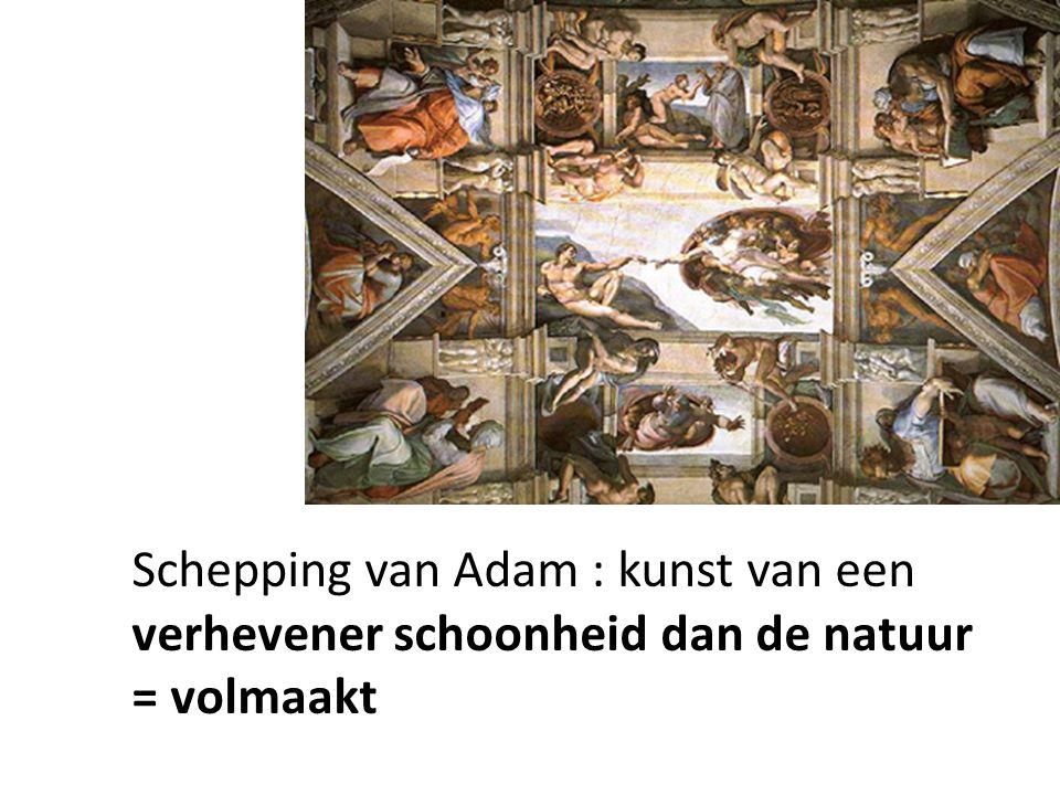 Schepping van Adam : kunst van een verhevener schoonheid dan de natuur = volmaakt