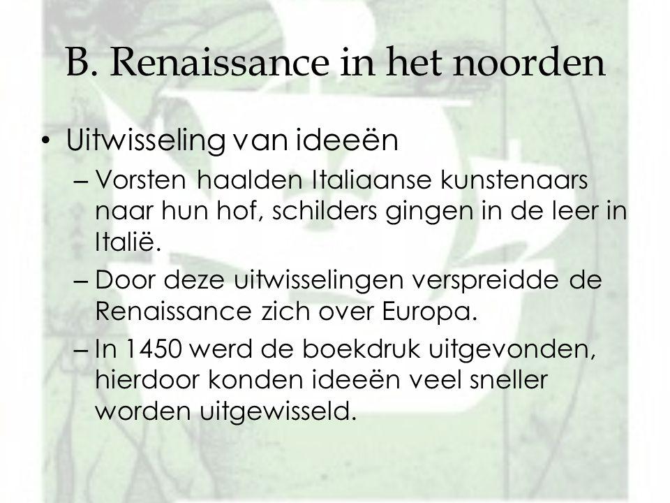 B. Renaissance in het noorden