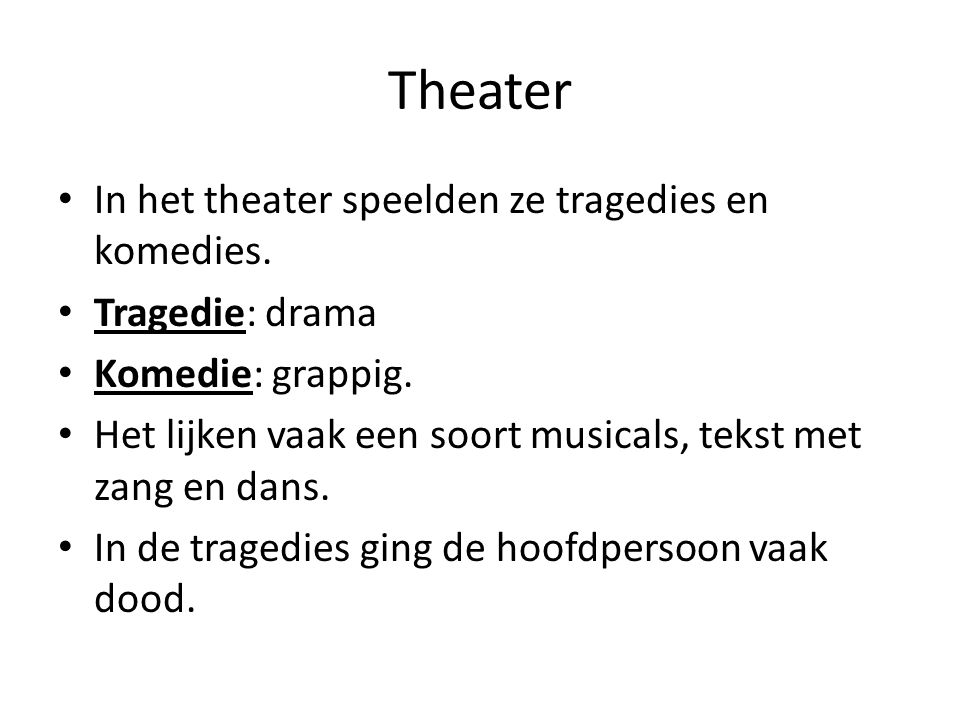 Theater In het theater speelden ze tragedies en komedies.