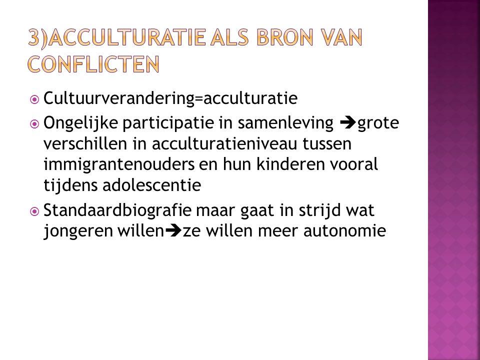 3)Acculturatie als bron van conflicten