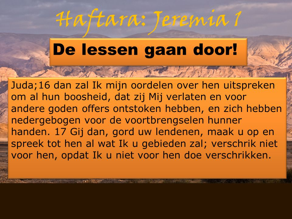 Haftara: Jeremia 1 De lessen gaan door!