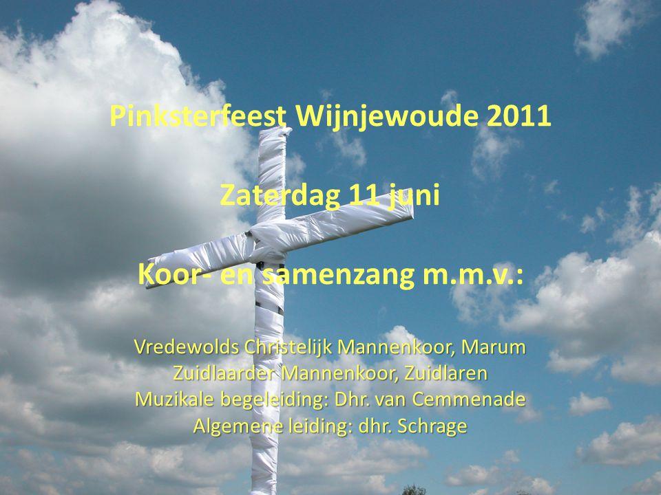 Pinksterfeest Wijnjewoude 2011 Koor- en samenzang m.m.v.: