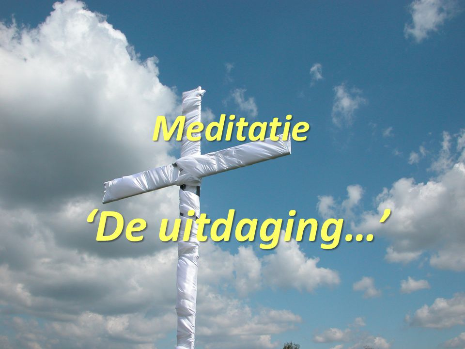 Meditatie 'De uitdaging…'