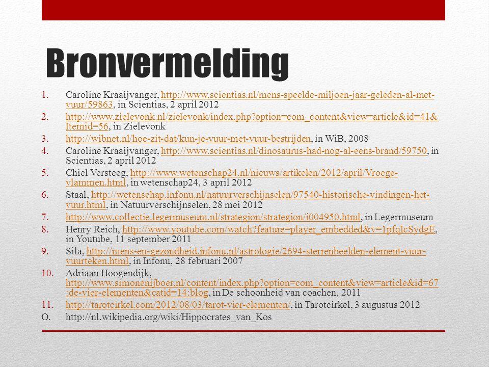 Bronvermelding Caroline Kraaijvanger, http://www.scientias.nl/mens-speelde-miljoen-jaar-geleden-al-met-vuur/59863, in Scientias, 2 april 2012.