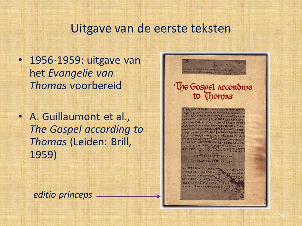 Uitgave van de eerste teksten