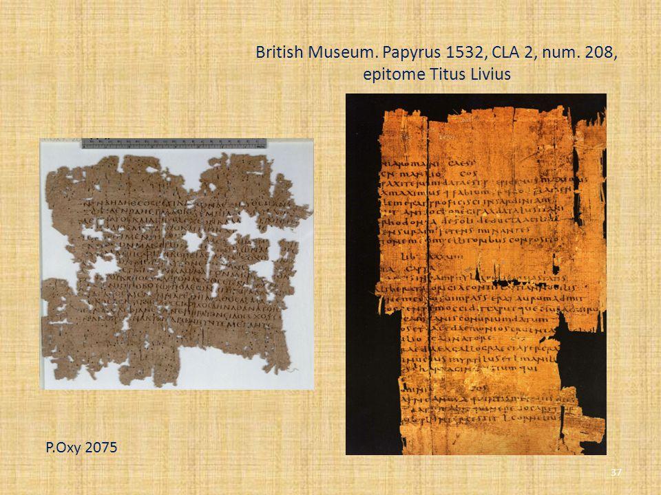 British Museum. Papyrus 1532, CLA 2, num. 208, epitome Titus Livius