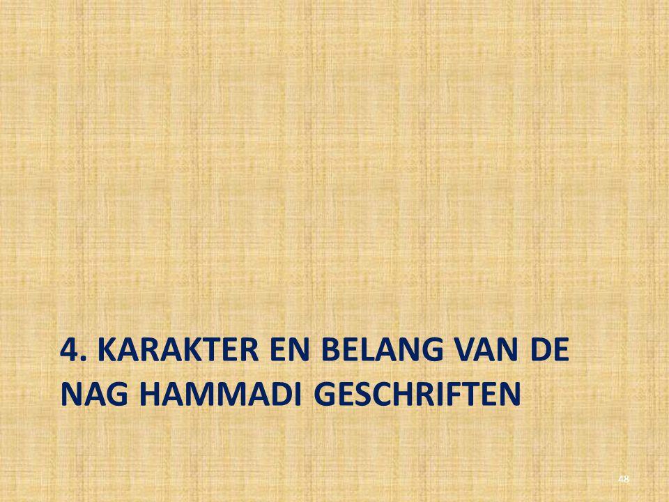 4. Karakter en belang van de Nag Hammadi geschriften